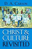 Carson, D. A.: Christ and Culture Revisited