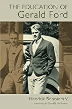 The Education of Gerald Ford by Hendrik…