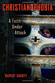 Christianophobia : a faith under attack by…