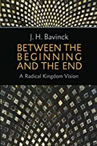 Between the Beginning and the End: A Radical…