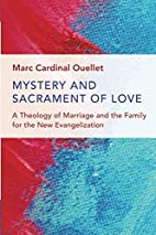 Mystery and Sacrament of Love: A Theology of…