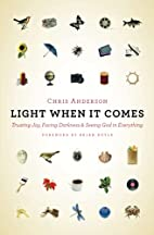 Light When It Comes: Trusting Joy, Facing…