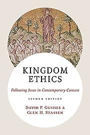 Kingdom Ethics: Following Jesus in…