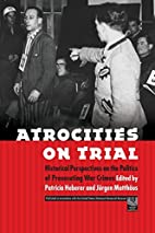 Atrocities on Trial: Historical Perspectives…