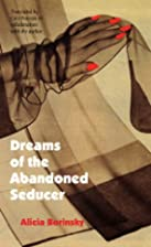 Dreams of the Abandoned Seducer by Alicia…