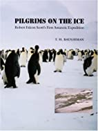 Pilgrims on the Ice: Robert Falcon Scott's…