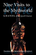 Nine Visits to the Mythworld: Ghandl of the…