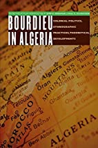 Bourdieu in Algeria: colonial politics,…