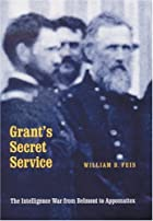 Grant's Secret Service: The Intelligence War…