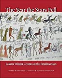 Greene, Candace S.: The Year the Stars Fell: Lakota Winter Counts at the Smithsonian