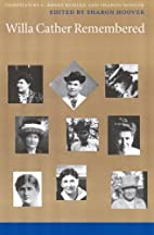 Willa Cather Remembered by Sharon Hoover