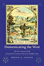 Domesticating the West: The Re-creation of…