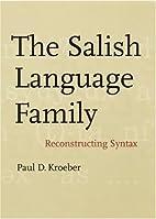 The Salish language family : reconstructing…