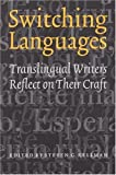 Kellman, Steven G.: Switching Languages: Translingual Writers Reflect on Their Craft
