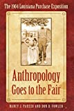 Parezo, Nancy J.: Anthropology Goes to the Fair: The 1904 Louisiana Purchase Exposition (Critical Studies in the History of Anthropology)