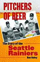 Pitchers of Beer: The Story of the Seattle…