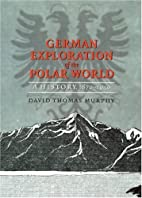 German Exploration of the Polar World: A…