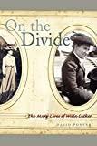 Porter, David: On the Divide: The Many Lives of Willa Cather
