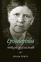 Epistolophilia: Writing the Life of Ona…