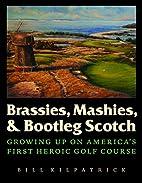 Brassies, Mashies, and Bootleg Scotch:…