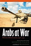 Pollack, Kenneth M.: Arabs at War: Military Effectiveness, 1948-1991