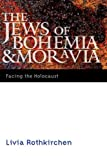 Rothkirchen, Livia: Jews of Bohemia And Moravia: Facing the Holocaust