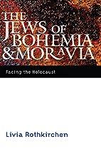 The Jews of Bohemia and Moravia: facing the…