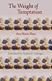 Shua, Ana Maria: The Weight of Temptation (Latin American Women Writers)