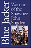 Sugden, John: Blue Jacket: Warrior of the Shawnees