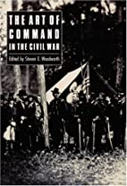 The Art of Command in the Civil War by…