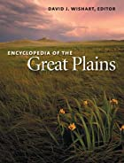 Encyclopedia of the Great Plains by David J.…