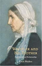 Whistler and His Mother: Secrets of an…