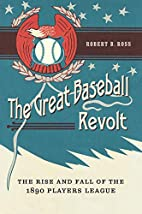 The Great Baseball Revolt: The Rise and Fall…