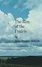 The Rim of the Prairie by Bess Streeter…