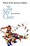 Day, A. Grove: Sky Clears Poetry of the American Indians: Poetry of the American Indians