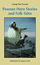 Pawnee hero stories and folk-tales; with…