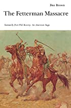 Fort Phil Kearny by Dee Brown