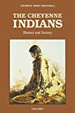 Grinnell, George B.: The Cheyenne Indians: Their History and Ways of Life