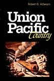 Athearn, Robert G.: Union Pacific Country