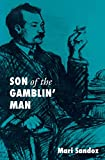 Sandoz, Mari: Son of the Gamblin' Man: The Youth of an Artist