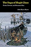 Myers, John Myers: The Saga of Hugh Glass: Pirate, Pawnee, and Mountain Man