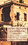 Andrews, Eliza Frances: The War-Time Journal of a Georgia Girl, 1864-1865