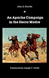 Bourke, John G.: An Apache Campaign in the Sierra Madre