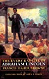Browne, Francis Fisher: The Every-Day Life of Abraham Lincoln