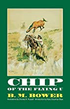Chip of the Flying U by B. M. Bower