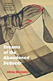 Borinsky, Alicia: Dreams of the Abandoned Seducer: Vaudeville Novel (Latin American Women Writers)