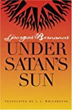 Bernanos, Georges: Under Satan&#39;s Sun
