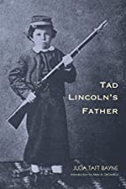 Tad Lincoln's Father (Abraham Lincoln) by…