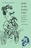 Beezley, William H.: Judas at the Jockey Club and Other Episodes of Porfirian Mexico