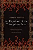 Giordano Bruno: The Expulsion of the Triumphant Beast (New Edition)
